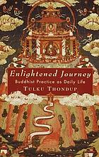 Enlightened journey : Buddhist practice as daily life