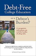 Debt-free college education or a debtor's burden