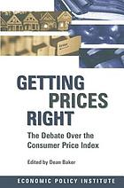 Getting prices right : the debate over the consumer price index