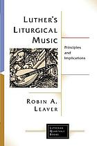 Luther's liturgical music : principles and implications