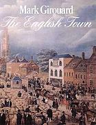 The English town : [a history of urban life]