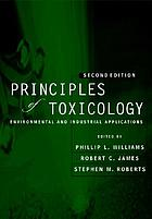 Principles of toxicology : environmental and industrial applications