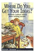 Where do you get your ideas? : helping young writers begin