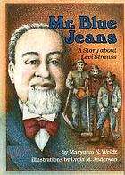 Mr. Blue Jeans : a story about Levi Strauss