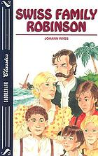 The Swiss family Robinson, or, Adventures in a desert island