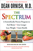 The spectrum : a scientifically proven program to feel better, live longer, lose weight, and gain health
