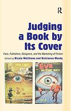 Judging a book by its cover : fans, publishers, designers, and the marketing fiction