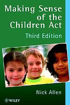 Making sense of the Children Act : a guide for the social and welfare services