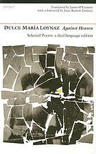 Against heaven : selected poems of Dulce María Loynaz