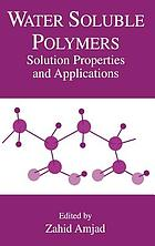Water soluble polymers : solution properties and applications