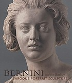 Bernini and the birth of Baroque portrait sculpture
