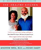 The healthy kitchen : recipes for a better body, life, and spirit