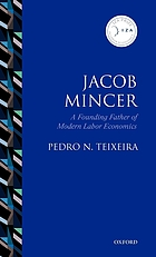 Jacob Mincer : a founding father of modern labor economics