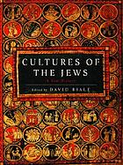 Cultures of the Jews : a new history