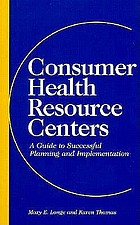 Consumer health resource centers : a guide to successful planning and implementation