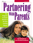 Partnering with parents : easy programs to involve parents in the early learning process