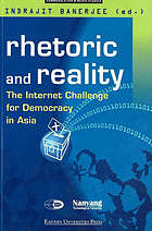 Rhetoric and reality : the internet challenge for democracy in Asia