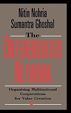 The differentiated network : organizing multinational corporations for value creation