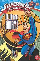 Superman adventures : Up, up and away