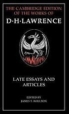 The Cambridge edition of the letters and works of D.H. LawrenceLate essays and articles