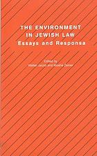 Environment in Jewish law : essays and responsa