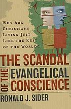 The scandal of the evangelical conscience : why are Christians living just like the rest of the world?