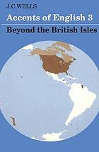 Accents of English. 3, Beyond the British Isles