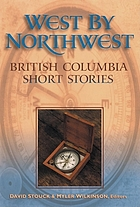 West by northwest : British Columbia short stories