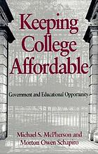 Keeping college affordable : government and educational opportunity