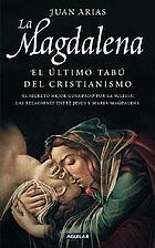 La Magdalena : el último tabú del cristianismo