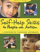 Self-help skills for people with autism : a systematic teaching approach