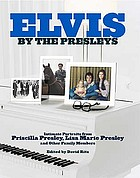 Elvis by the Presleys : an intimate portrait