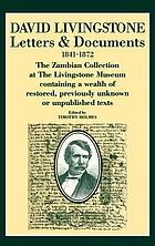 Letters & documents, 1841-1872 : the Zambian Collection at the Livingstone Museum, containing a wealth of restored, previously unknown or unpublished texts