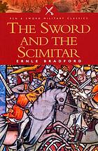 The sword and the scimitar : the saga of the Crusades