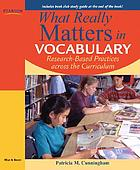 What really matters in vocabulary : research-based practices across the curriculum