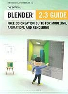 The Official Blender 2.3 guide : Free 3D creation suite for modeling, animation, and rendering