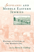 Sephardi and Middle Eastern Jewries : history and culture in the modern era