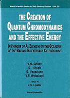 The creation of quantum chromodynamics and the effective energy : in honour of A. Zichichi on the occasion of the Galvani bicentenary celebrations