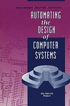 Automating the design of computer systems : the MICON Project