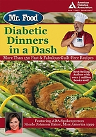 Mr. Food diabetic dinners in a dash : more than 150 fast & fabulous guilt-free recipes