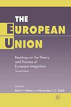 The European Union : readings on the theory and practice of Europeanintegration