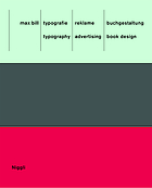 Max Bill : Typografie, Reklame, Buchgestaltung = Typography, advertising, book design