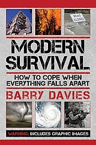 Modern survival : how to cope when everything falls apart