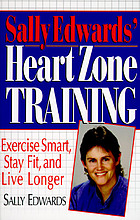 Sally Edwards' heart zone training : exercise smart, stay fit, and live longer
