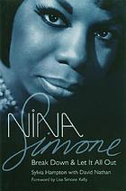 Nina Simone : break down & let it all out