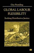 Global labour flexibility seeking distributive justice