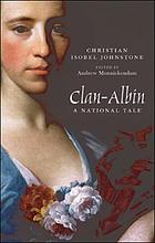 Clan-Albin : a national tale