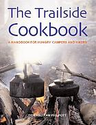 The trailside cookbook : a handbook for hungry campers and hikers