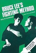Bruce Lee's fighting method : skill in techniques