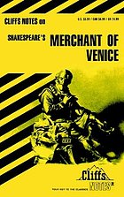 Merchant of Venice : notes CliffsNotesTM on Shakespeare's The Merchant of Venice El mercader de Venecia [de] W. Shakespeare Merchant of Venice (Cliffs Notes) Merchant of Venice : notes, including life of Shakespeare ...